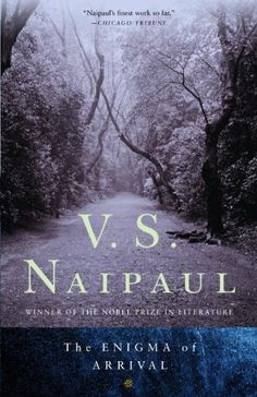 """The Enigma of Arrival - V.S. Naipaul """"...a book of enormous subtle accretion but also of stripping away of self-pretense. It also offers a different, deeper sense of Naipaul's sensibility than has been seen: plugged as it is into cycles of ruin that are poetic, viscerally sad, yet ultimately beautiful, Naipaul's precious discomfort--that of the dis-cultured--has never seemed more palpable and moving."""" https://www.kirkusreviews.com/book-reviews/vs-naipaul/enigma-of-arrival/"""