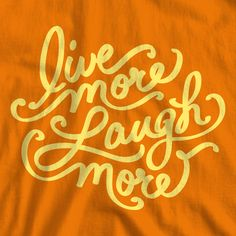 Live More, Laugh More handlettered inspirational quote