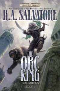 R.A. Salvatore - Transitions Book 1 - The Orc King