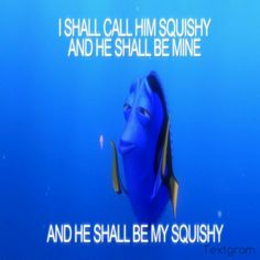 Best Nemo quote ever! Close second would be just keep swimming:) both dory!