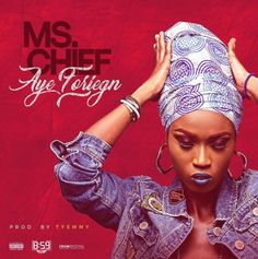 MUSIC: Ms. Chief – Aye Foreign