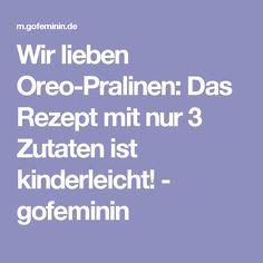 Wir lieben Oreo-Pralinen: Das Rezept mit nur 3 Zutaten ist kinderleicht! - gofeminin