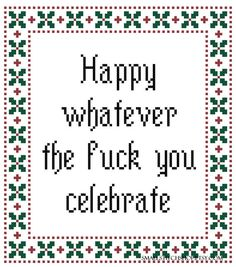Happy Whatever The Fuck You Celebrate #CrossStitch