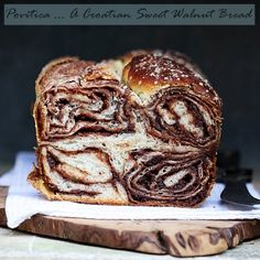 Baking| Povitica - Croatian Sweet Walnut Chocolate Bread for Daring Bakers {better late than never!}