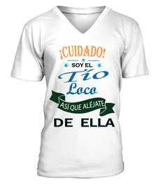 Soy El Tío Loco De Ella!  #nephew #nephewshirts #giftfornephew #niece #nieceshirts #giftforniece #family #hoodie #ideas #image #photo #shirt #tshirt #sweatshirt #tee #gift #perfectgift #birthday #Christmas