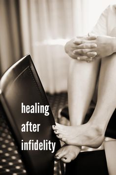 Healing After Infidelity. Making the decision that your relationship is worth saving.