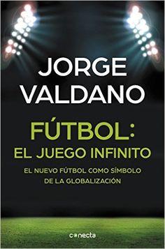 Descargar Fútbol: el juego infinito PDF, Kindle, eBook, Fútbol: el juego infinito de Jorge Valdano PDF Gratis