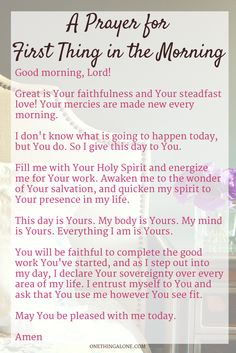 Bible Verses About Faith:A prayer for first thing in the morning Prayer Times, Prayer Scriptures, Bible Prayers, Faith Prayer, God Prayer, Power Of Prayer, Bible Verses, Prayer Room, Strength Prayer Quotes