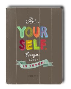 """Some of you have to get in on this: """"Be Yourself"""" by Emily McDowell"""