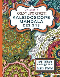 Introducing Color Like Crazy Kaleidoscope Mandala Designs Volume 2 A fantastic coloring book for all ages featuring a range of designs to keep you entertained  for hours Groovity Coloring Book Series. Buy Your Books Here and follow us for more updates!