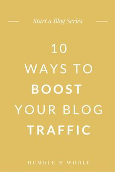 Who doesn't want more traffic to their blog? Boosting your blog's traffic doesn't have to be hard.  Click through to discover 10 tips to build your audience from scratch!