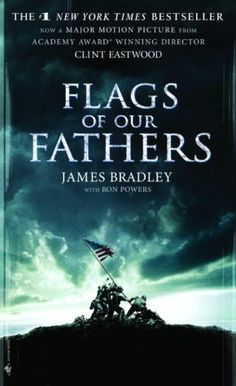 Flags of Our Fathers by James Bradley with Ron Powers Bradley has captured the glory, the triumph, the heartbreak, and the legacy of the six men who raised the flag at Iwo Jima. one of the best books I have ever read. James Bradley is a Fantastic author Love Book, This Book, Flags Of Our Fathers, Books To Read, My Books, Iwo Jima, Book Nooks, History Books, Nonfiction Books