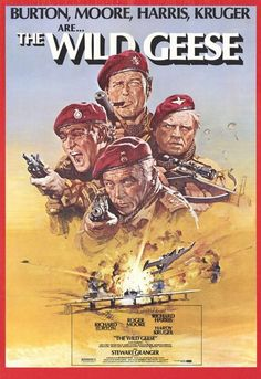 The Wild Geese (1978), starring Richard Burton, Roger Moore, Richard Harris, and Hardy Krüger; directed by Andrew V. McLaglen