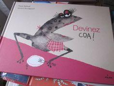Devinez COA ! de Paule Battault Album Jeunesse, Lectures, Dinosaur Stuffed Animal, Teaching, Albums, Animals, Classroom Ideas, Films, Illustrations