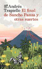 el final de sancho panza y otras suertes-andres trapiello