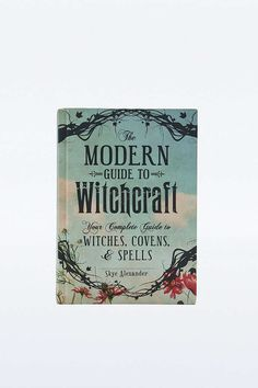 The Modern Guide To Witchcraft: Your Complete Guide to Witches, Covens, and Spells - Urban Outfitters