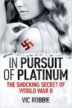 In Pursuit of Platinum: The Shocking Secret of World War II (Ben Peters Thriller series Book 1) - Kindle edition by Vic Robbie. Mystery, Thriller & Suspense Kindle eBooks @ Amazon.com.