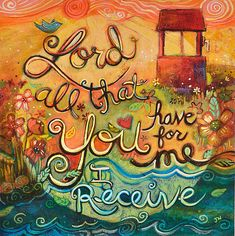 """""""Lord, all that you have for me, I receive."""" God is always ready and waiting with love and abundance for us, but do we always feel worthy enough to receive it?"""