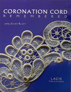 Coronation Cord Remembered Editor: Jules Kliot.  English text. Lovely compilation of old crochet and tatted patterns using coronation cord. Patterns are written longhand. No diagrams. Lots of lovely photos. 8.5 x 11. Paper back. 78 pages. 2011.