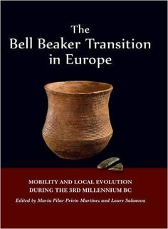 The Bell beaker transition in Europe : mobility and local evolution during the 3rd millennium BC / edited by Maria Pilar Prieto Martínez and Laure Salanova