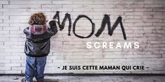 [On découvre] La maman qui crie - Une fille 3.0 @unefille3point0