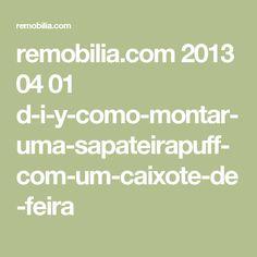 remobilia.com 2013 04 01 d-i-y-como-montar-uma-sapateirapuff-com-um-caixote-de-feira