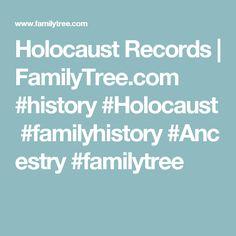 Holocaust Records | FamilyTree.com #history#Holocaust#familyhistory#Ancestry#familytree