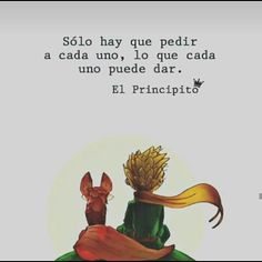 Little Prince Quotes, The Little Prince, Book Quotes, Me Quotes, Tumblr Quotes, Spanish Quotes, Life Motivation, Cool Words, Sentences