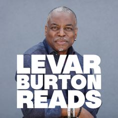 Download past episodes or subscribe to future episodes of LeVar Burton Reads by LeVar Burton and Stitcher for free.
