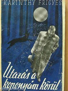 Karinthy Frigyes: Utazás a koponyám körül, Athenaeum (1937)