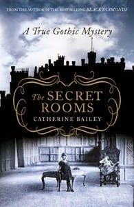 The Secret Rooms by Catherine Bailey is a complex tale of family, betrayal, and influence in a time when men were killed at war by the tens of thousands.