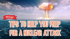 Tips to Help You Prep for a Nuclear Attack #Prepping #Preppers #MsPrepper