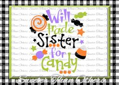 Halloween svg, Will Trade Sister For Candy svg, svg Dxf Silhouette Studios Cameo Cricut cut file INSTANT DOWNLOAD, Vinyl Design, Htv Scal by SweeterThanOthers on Etsy