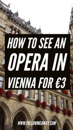 How To See An Opera In Vienna For 3 Euro | Vienna Travel Tips | Tickets To an Opera In Vienna | Vienna Opera House | How To Visit Vienna Austria | Follow Me Away Travel Blog
