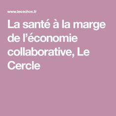La santé à la marge de l'économie collaborative, Le Cercle