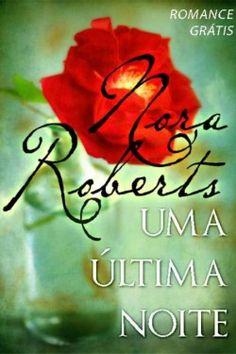 Download Uma Ultima Noite  - Nora Roberts  em ePUB mobi e pdf