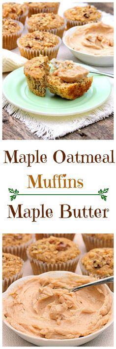Maple Oatmeal Muffins...Tender , moist and delicious. Maple Oatmeal Muffins are sweetened with real Maple Syrup. No sugar added. Enjoy these muffins with Maple Butter, recipe included with the muffins.