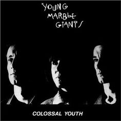 YOUNG MARBLE GIANTS / COLOSSAL YOUTH