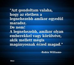Daily Wisdom, Robin Williams, Positive Life, Favorite Quotes, Motivational Quotes, Life Quotes, Positivity, Messages, Thoughts