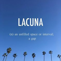 Lacuna |ləˈk(y)o͞onə| mid 17th century origin from Latin, 'pool', from lacus 'lake'. . . #beautifulwords #wordoftheday #lacuna #unfilledspace #interval #gap #latinorgin #etymology #palmtrees