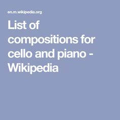 List of compositions for cello and piano - Wikipedia