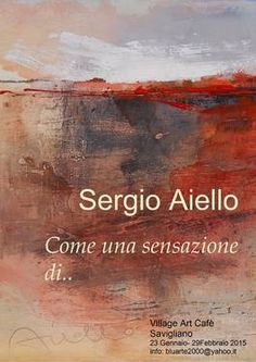 """As a sensation of.."" , Sergio Aiello solo exibhition. http://digilander.libero.it/artsergio/ENGLISH/"