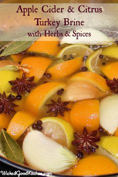 Apple Cider & Citrus Turkey Brine with Herbs and Spices | How-To Step-by-Step Tutorial by WickedGoodKitchen.com #Thanksgiving #turkey #diy #... #diy #projects #planning #entertaining #holiday #thanksgiving #thanks #giving #thanksgivingdinner #dinner #table www.gmichaelsalon.com #recipes #recipe #baking #cooking #holidaycoo