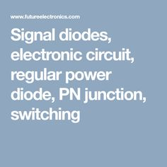 Future Electronics has a complete selection of small signal diodes from several manufacturers that can be used as a small signal Schottky diode or any other type of small signal diode. Semiconductor Diode, Electronic Circuit, Electronics, Consumer Electronics