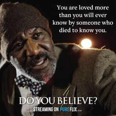 You are loved more than you'll ever know by someone who died to know you. #JesusSaves https://pureflix.com/subscriptions/new?media_id=578207299874&utm_campaign=Do You Believe&utm_source=DYB Social