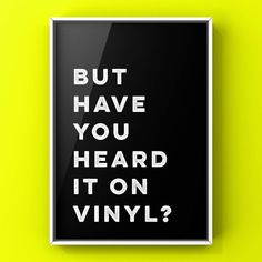 But have you heard it on vinyl' White Text print (see other products for Red version) designed by Punk Haus Sizes Refer to our size chart below Material 300 gsm pure white art board Finish Matte Print Type digital printing Funny Cards For Friends, Punk, Typography Prints, Funny Games, Book Gifts, White Art, Art Boards, Marketing And Advertising, Digital Prints