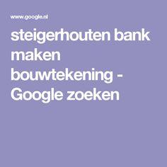 steigerhouten bank maken bouwtekening - Google zoeken