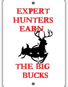 Expert Hunters Indoor Outdoor Aluminum No Rust No by WildSigns