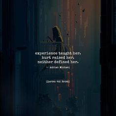 experience taught her. hurt raised her. neither defined her.  Adrian Michael via (http://ift.tt/2uBEjvj)
