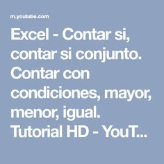 Excel - Contar si, contar si conjunto. Contar con condiciones, mayor, menor, igual. Tutorial HD - YouTube